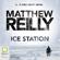 Matthew Reilly - Ice Station - Shane Schofield Book 1 (Unabridged)