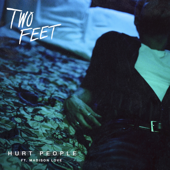 Hurt People (feat. Madison Love) - Two Feet