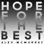 Alex McMurray - Hope for the Best