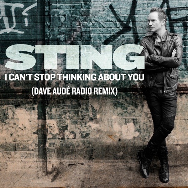 I Can't Stop Thinking About You (Dave Audé Radio Remix) - Single