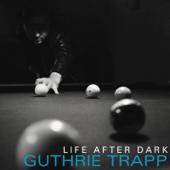 Life After Dark-Guthrie Trapp