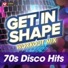 Get In Shape Workout Mix: 70's Disco Hits (60 Minute Non-Stop Workout Mix) [125-129 BPM] ジャケット画像