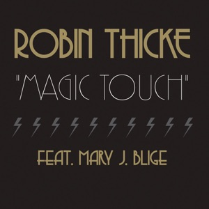 Robin Thicke - Magic Touch feat. Mary J. Blige [Extended]