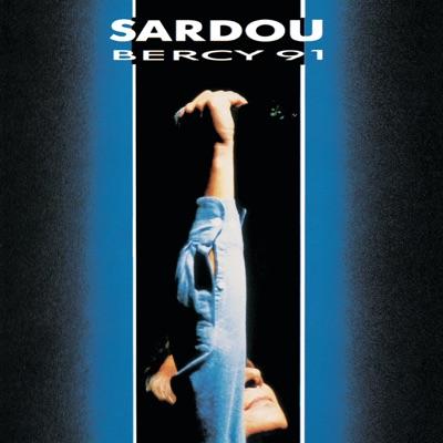 Michel Sardou : Bercy 91 (Live) - Michel Sardou