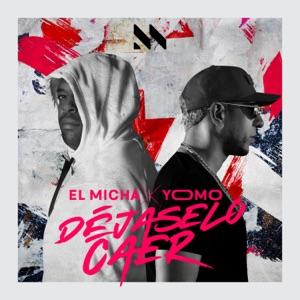 El Micha & Yomo - Déjaselo Caer