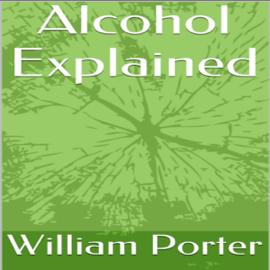Alcohol Explained (Unabridged) audiobook