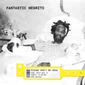 Fantastic Negrito - Plastic Hamburgers