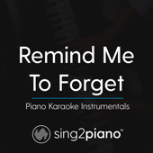 Remind Me to Forget (Shortened - Originally Performed by Kygo & Miguel) [Piano Karaoke Version]