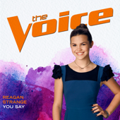 You Say (The Voice Performance) - Reagan Strange