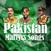 Pakistan Martyrs Songs