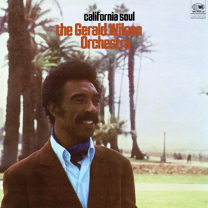 Gerald Wilson and His Orchestra - California Soul