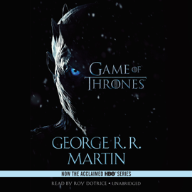 A Game of Thrones: A Song of Ice and Fire, Book 1 (Unabridged) audiobook