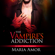 Maria Amor - The Vampire's Addiction: Sexy Vampire Romances, Book 1 (Unabridged)