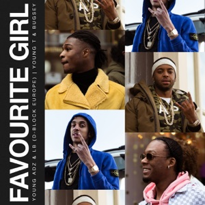 D-Block Europe & Young T & Bugsey - Favourite Girl feat. Young Adz & Dirtbike LB