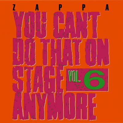 You Can't Do That On Stage Anymore, Vol. 6 (Live) - Frank Zappa