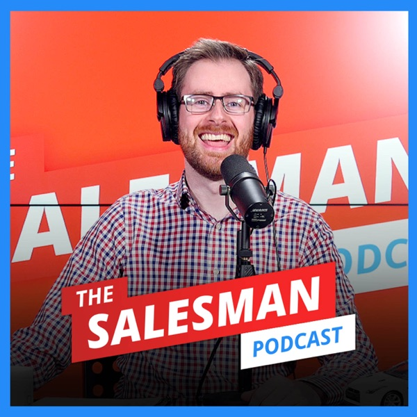 Salesman Podcast - The World's Biggest B2B Sales And Business Show