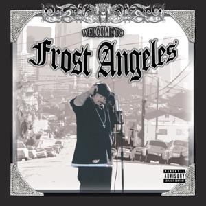 Frost - Welcome to Frost Angeles feat. Weeto, Troy O & Cash