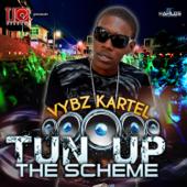 Tun up the Scheme - Edit - Vybz Kartel