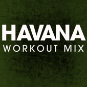 Havana (Workout Mix)-Power Music Workout
