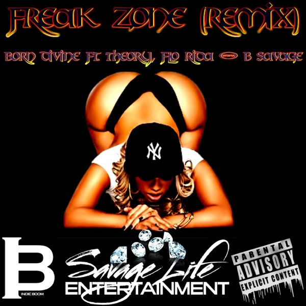 Freak Zone (feat. ONLY1 THEORY, Flo Rida & B Savage) [Remix] - Single