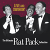 Live and Swingin': The Ultimate Rat Pack Collection - Frank Sinatra, Dean Martin & Sammy Davis, Jr.