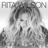 Rita Wilson - Bigger Picture  artwork