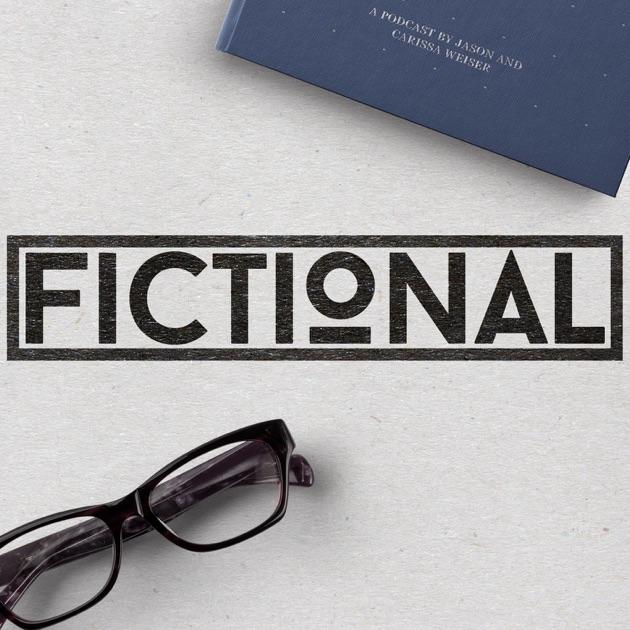 Fictional By Jason Weiser Carissa Weiser Bardic On Apple Podcasts