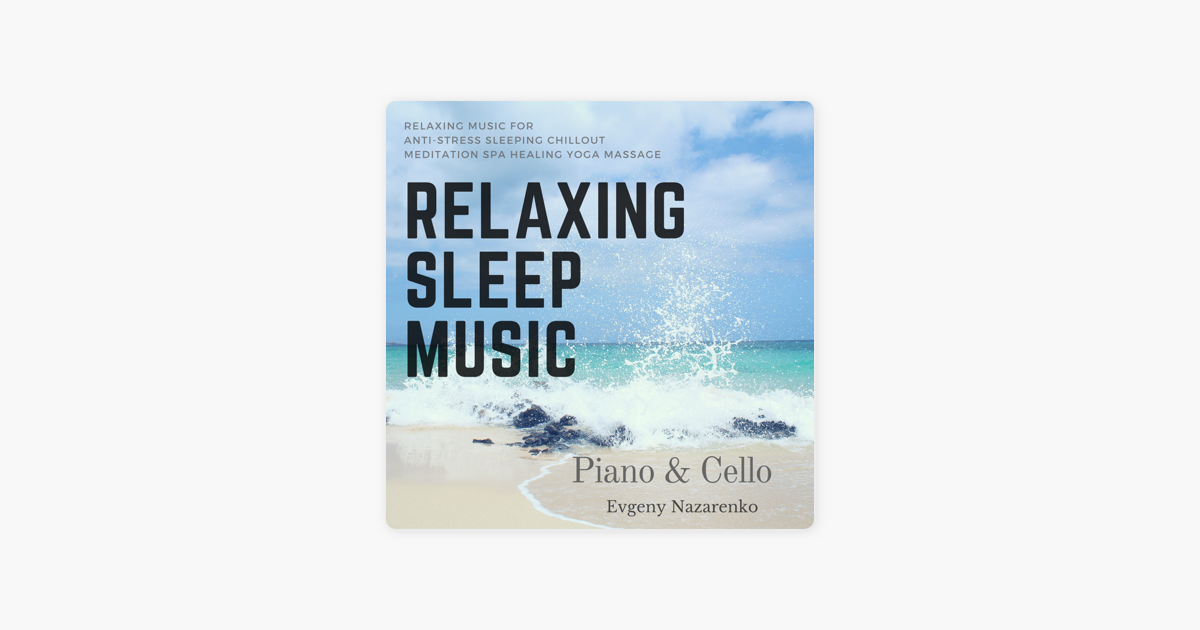 Relaxing Sleep Music Piano & Cello: Relaxing Music for Anti