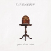 The Sam Chase & the Untraditional - Streets We Once Called Home