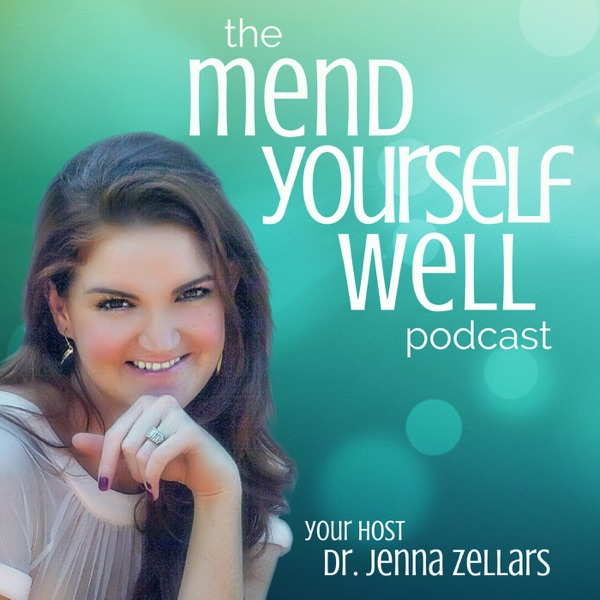 The Mend Yourself Well Podcast: Self-Care Practices for the Body | Mind | Soul