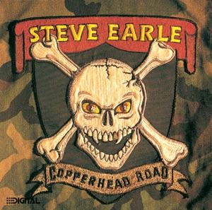 Steve Earle - Copperhead Road