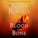 Nora Roberts - Of Blood and Bone: (Chronicles of The One, Book 2) (Unabridged)