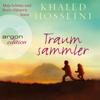 Traumsammler (Ungekürzte Fassung) - Khaled Hosseini