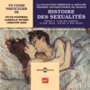 Sylvie Steinberg, Gabrielle Houbre & Christine Bard - Histoire des sexualitГ©s 2. L'Гўge des LumiГЁres - Le XIXe siГЁcle - Les XXe et XXIe siГЁcles illustration