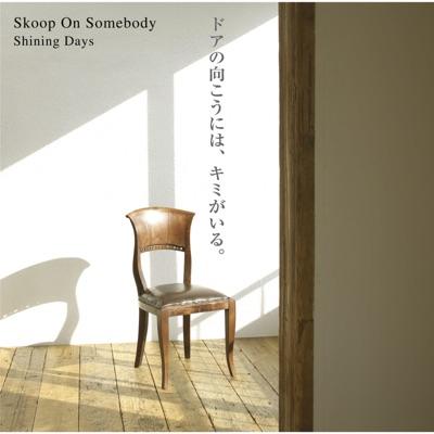 Shining Days - Single - Skoop on Somebody