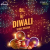 Dil Ki Diwali Remix Single