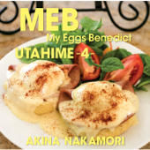 Utahime 4 - My Eggs Benedict