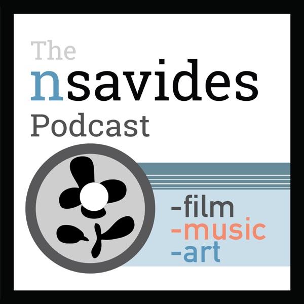 The nsavides Podcast - on filmmaking, music, & art