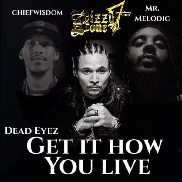 Get It How You Live (feat. Bizzy Bone) - Single