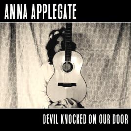 Devil Knocked On Our Door   Single. Anna Applegate