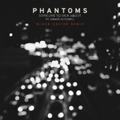Phantoms - Someone To Talk About (Black Caviar Remix)