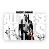 Marques Anthony - All These Girls
