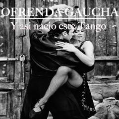 Y Así Nació Este Tango