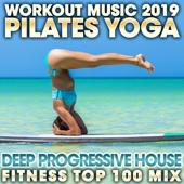 Workout Music 2019 Pilates Yoga Deep Progressive House Fitness Top 100 Mix-Workout Electronica & Trancercise Workout
