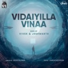 Vidaiyilla Vinaa Original Motion Picture Soundtrack Single