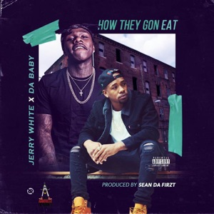 How They Gon Eat (feat. DaBaby) - Single Mp3 Download