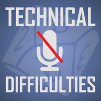 Technical Difficulties Gaming Podcast podcast
