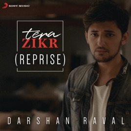 Tera Zikr Reprise Single By Darshan Raval On Apple Music