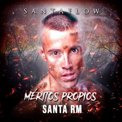 Méritos Propios (feat. Santa RM) - Single - Santaflow