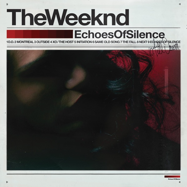 Echoes of Silence - The Weeknd